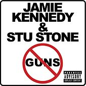 Guns by Jamie Kennedy And Stu Stone