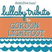 Lullaby Tribute to Gordon Lightfoot by Lullaby Players