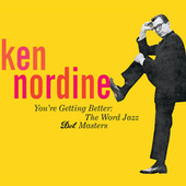 You're Getting Better: The Word Jazz - Dot Masters by Ken Nordine
