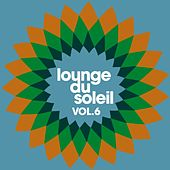 Lounge Du Soleil Vol. 6 by Various Artists
