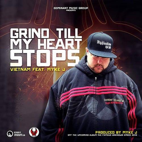 Grind Till My Heart Stops (feat. Myke J) by VietNam