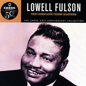 The Complete Chess Masters (50th Anniversary Collection) by Lowell Fulson