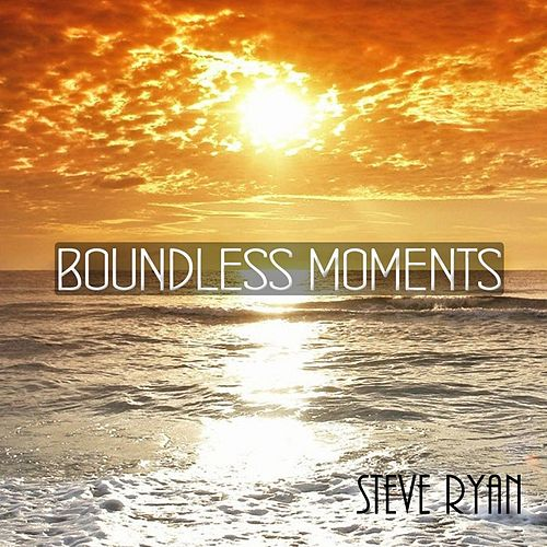 Boundless Moments by Steve Ryan
