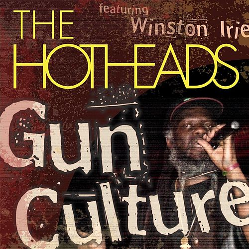 Gun Culture (feat. Winston Irie) by Hotheads