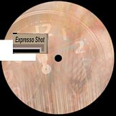 Expresso Shot - EP by Various Artists