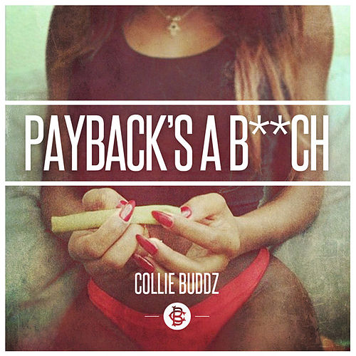 Payback's a B**ch - Single by Collie Buddz
