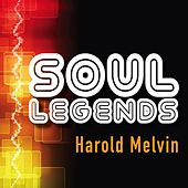 Soul Legends: Harold Melvin & The Blue Notes by Harold Melvin and The Blue Notes