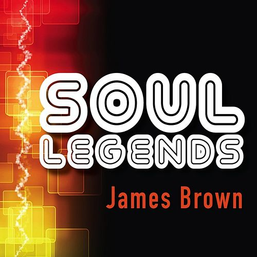 Soul Legends: James Brown by James Brown