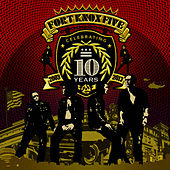10 Years of Fort Knox Five by The Fort Knox Five
