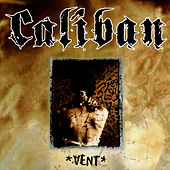Vent by Caliban