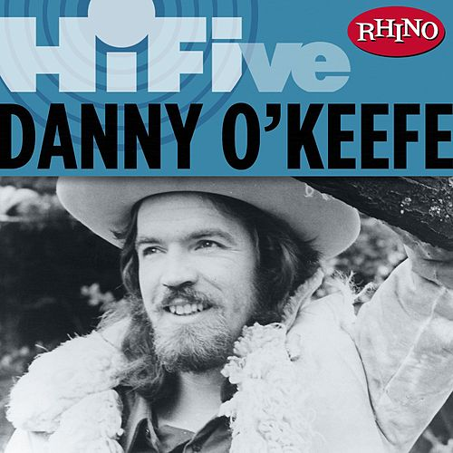 Rhino Hi-Five: Danny O'Keefe von Danny O'Keefe