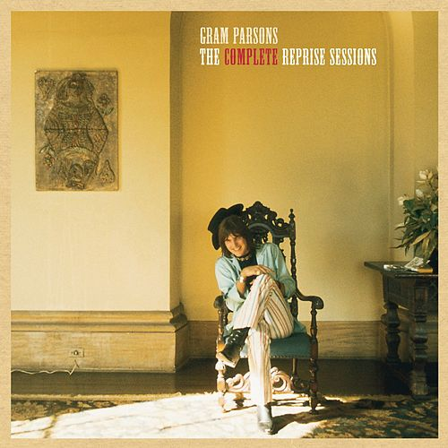 The Complete Reprise Sessions by Gram Parsons