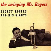 The Swinging Mr. Rogers by Shorty Rogers