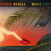 Magic Lady by Sergio Mendes