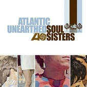 Atlantic Unearthed: Soul Sisters von Various Artists