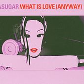 What Is Love by Milk & Sugar