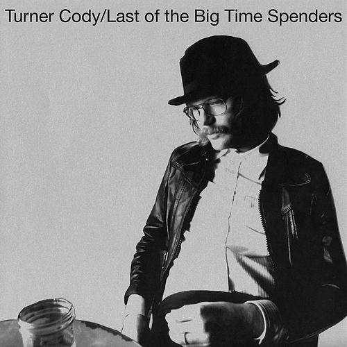 Last of the Big Time Spenders von Turner Cody