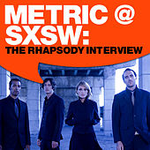 Metric @ SXSW:The Rhapsody Interview by Metric