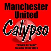 Manchester United Calypso (feat. Dougie James) by The World Red Army