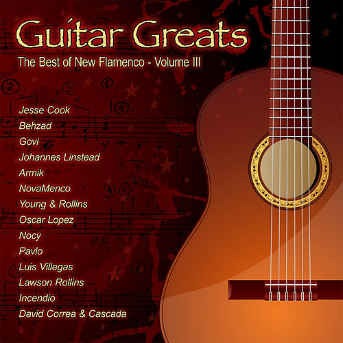 Guitar Greats The Best Of New Flamenco Volume III by Various Artists