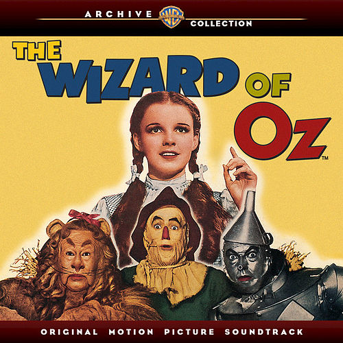 The Wizard Of Oz: Original Motion Picture Soundtrack (Warner Bros. Archive Collection) by Various Artists