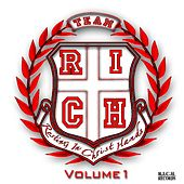 Team R.I.C.H Volume 1 by Various Artists
