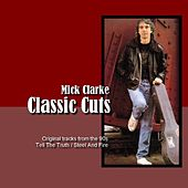Classic Cuts by Mick Clarke