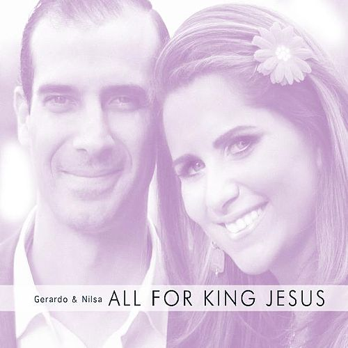 All for King Jesus by Gerardo