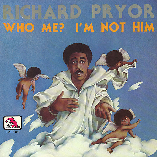 Who Me? I'm Not Him by Richard Pryor