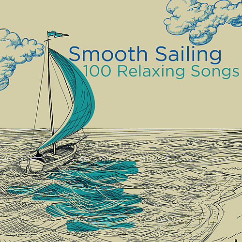 Smooth Sailing: 100 Relaxing Songs by Piano Music Experts