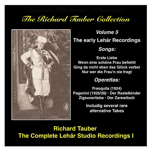 The Richard Tauber Collection, Vol. 5: The Early Lehar Recordings (1924-1929) by Richard Tauber