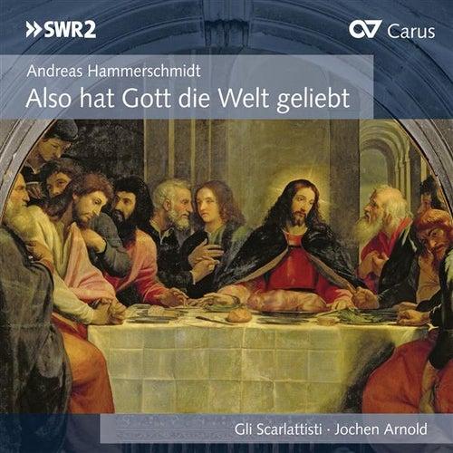 Also hat Gott die Welt geliebt by Gli Scarlattisti