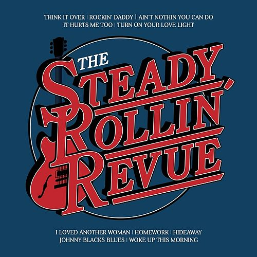 The Steady Rollin' Revue by The Steady Rollin' Revue