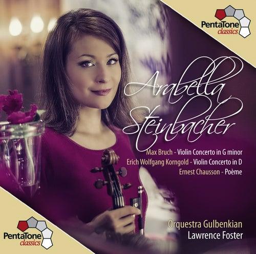 Bruch: Violin Concerto in G minor - Korngold: Violin Concerto in D - Chausson: Poème by Arabella Steinbacher