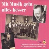 Mit Musik geht alles besser: Lieder und Melodien von Werner Bochmann, Vol. 2 by Various Artists