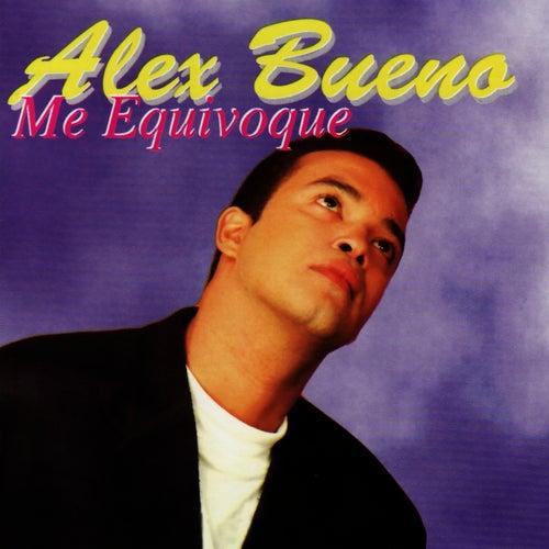 Me Equivoque by Alex Bueno