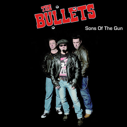Sons of the Gun by The Bullets