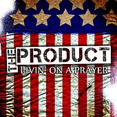 Livin' on a Prayer by Product