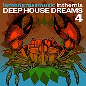 Lemongrassmusic In The Mix: Deep House Dreams 4 by Various Artists