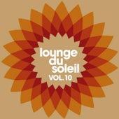 Lounge Du Soleil Vol.10 by Various Artists