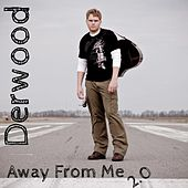 Away from Me by Derwood