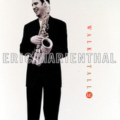 Walk Tall by Eric Marienthal