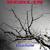 Escuchame by Berlin