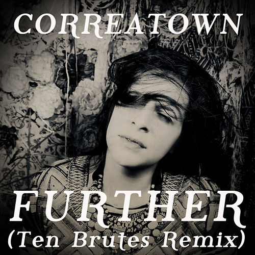 Further (Ten Brutes Remix) by Correatown