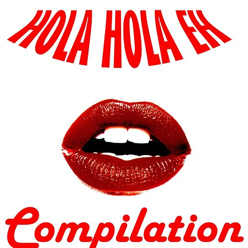 Hola Hola Eh Compilation by Various Artists
