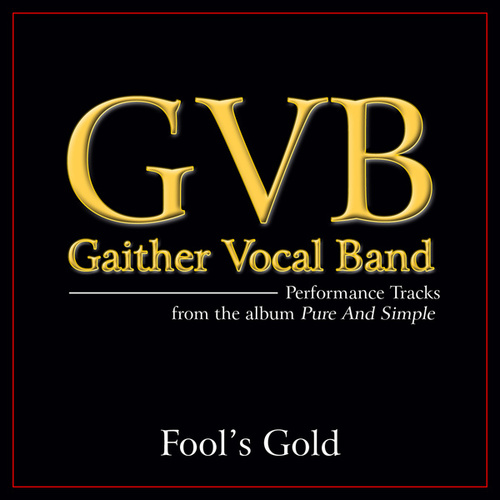 Fool's Gold by Gaither Vocal Band