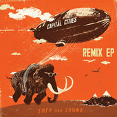 Safe And Sound Remix EP by Capital Cities