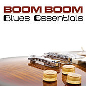 Boom Boom Blues Essentials by Various Artists