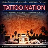 Tattoo Nation (Music From And Inspired By The Motion Picture) (Deluxe Edition) by Various Artists
