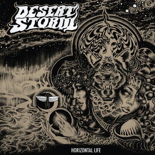Horizontal Life by Desert Storm